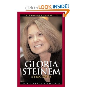 Gloria Steinem, a Biography by Patricia Cronin Marcello